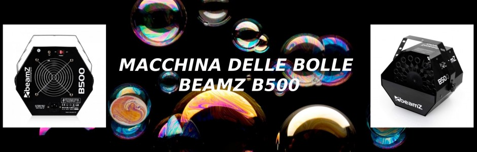MACCHINA DELE BOLLE BEAMZ B500